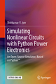 Simulating Nonlinear Circuits with Python Power Electronics - Shivkumar V. Iyer
