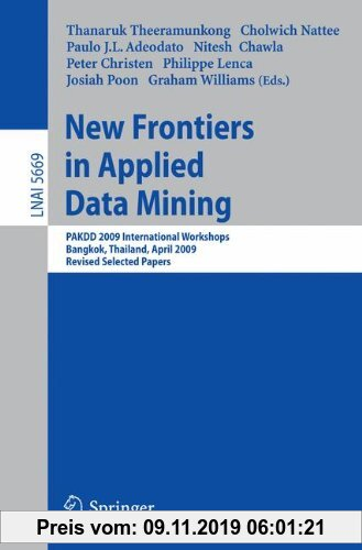 Gebr. - New Frontiers in Applied Data Mining: PAKDD 2009 International Workshops, Bangkok, Thailand, April 27-30, 2010. Revised Selected Papers (Lectu