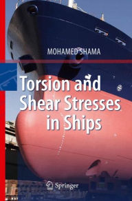 Torsion and Shear Stresses in Ships Mohamed Shama Author