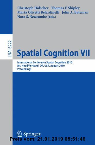 Gebr. - Spatial Cognition VII: International Conference, Spatial Cognition 2010, Mt. Hood/Portland, OR, USA, August 15-19,02010, Proceedings (Lecture