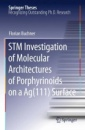 STM Investigation of Molecular Architectures of Porphyrinoids on a Ag(111) Surface: Supramolecular Ordering, Electronic Properties and Reactivity (Springer Theses) - Florian Buchner