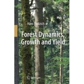 Pretzsch, H: Forest Dynamics, Growth and Yield - Hans Pretzsch