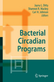Bacterial Circadian Programs - Jayna L. Ditty; Shannon R. Mackey; Carl H. Johnson