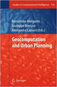 Geocomputation and Urban Planning - Beniamino Murgante (Editor), Giuseppe Borruso (Editor), Alessandra Lapucci (Editor)