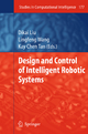 Design and Control of Intelligent Robotic Systems - Dikai Liu; Lingfeng Wang; Kay Chen Tan