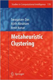 Metaheuristic Clustering - Swagatam Das, Amit Konar, Ajith Abraham