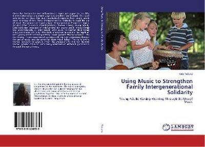 Using Music to Strengthen Family Intergenerational Solidarity - Keri Petrone