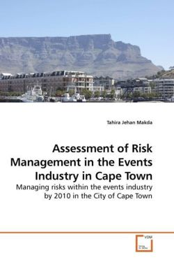 Assessment of Risk Management in the Events Industry in Cape Town: Managing risks within the events industry by 2010 in the City of Cape Town