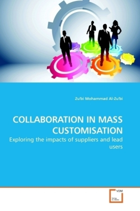 COLLABORATION IN MASS CUSTOMISATION - Exploring the impacts of suppliers and lead users