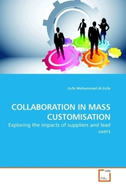 COLLABORATION IN MASS CUSTOMISATION: Exploring the impacts of suppliers and lead users