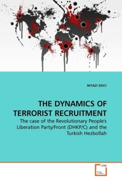 THE DYNAMICS OF TERRORIST RECRUITMENT: The case of the Revolutionary People's Liberation Party/Front (DHKP/C) and the Turkish Hezbollah