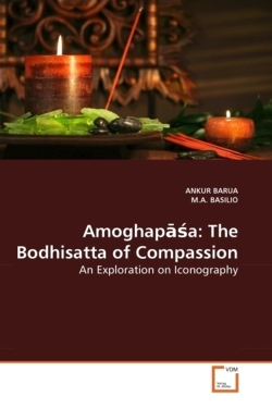 Amoghapasa: The Bodhisatta of Compassion: An Exploration on Iconography