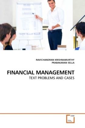 FINANCIAL MANAGEMENT - TEXT PROBLEMS AND CASES - Krishnamurthy, Ravichandran / Sella, Prabakaran