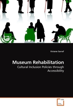 Museum Rehabilitation: Cultural Inclusion Policies through Accessibility