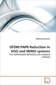 Ofdm Papr Reduction In Siso And Mimo Systems Mohammed Asseri Author