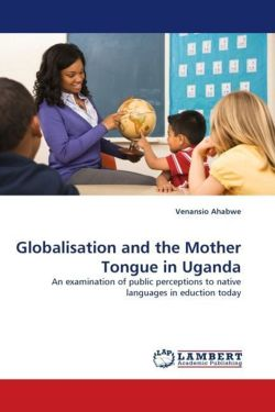 Globalisation and the Mother Tongue in Uganda
