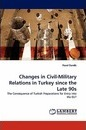 Changes in Civil-Military Relations in Turkey Since the Late 90s - Pavel Dan K