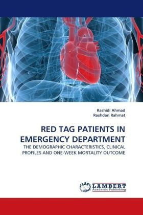 RED TAG PATIENTS IN EMERGENCY DEPARTMENT - THE DEMOGRAPHIC CHARACTERISTICS, CLINICAL PROFILES AND ONE-WEEK MORTALITY OUTCOME - Ahmad, Rashidi / Rahmat, Rashdan