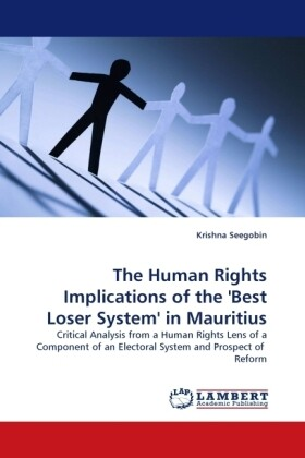 The Human Rights Implications of the ´Best Loser System´ in Mauritius als Buch von Krishna Seegobin - LAP Lambert Acad. Publ.