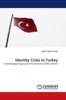 Identity Crisis in Turkey - A Genealogical Inquiry into the Exclusion of the