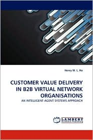 CUSTOMER VALUE DELIVERY IN B2B VIRTUAL NETWORK ORGANISATIONS