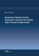 Modeling of Ballistic Carbon Nanotube Transistors for Analog High-Frequency Applications - Martin Claus