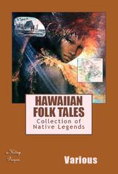 Hawaiian Folk Tales - Collection of Native Legends - Various Various, Thomas G. Thrum