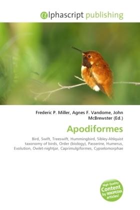 Apodiformes - Miller, Frederic P. (Hrsg.) / Vandome, Agnes F. (Hrsg.) / McBrewster, John (Hrsg.)