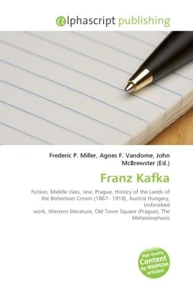 Franz Kafka - Miller, Frederic P. (Hrsg.) / Vandome, Agnes F. (Hrsg.) / McBrewster, John (Hrsg.)
