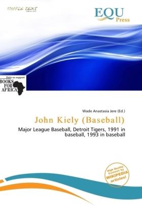 John Kiely (Baseball) - Major League Baseball, Detroit Tigers, 1991 in baseball, 1993 in baseball - Jere, Wade Anastasia (Hrsg.)