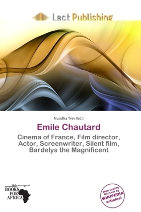 Emile Chautard - Cinema of France, Film director, Actor, Screenwriter, Silent film, Bardelys the Magnificent - Trev, Nuadha (Hrsg.)