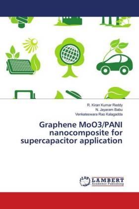 Graphene MoO3/PANI nanocomposite for supercapacitor application - Reddy, R. Kiran Kumar / Babu, N. Jayaram / Kalagadda, Venkateswara Rao