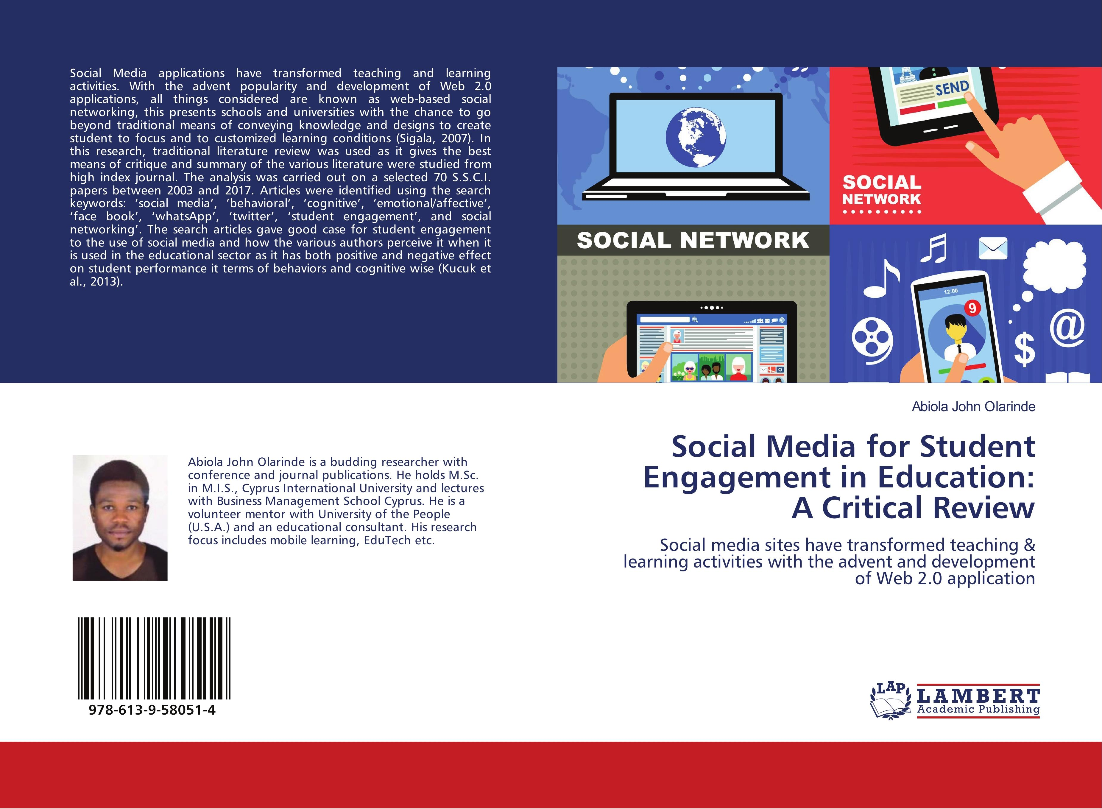 Social Media for Student Engagement in Education: A Critical Review  Social media sites have transformed teaching & learning activities with the advent and development of Web 2.0 application  Buch - Olarinde, Abiola John