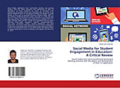Social Media for Student Engagement in Education: A Critical Review. Abiola John Olarinde, - Buch - Abiola John Olarinde,