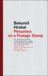 Pirouettes on a Postage Stamp: An Interview-Novel with Questions Asked and Answers Recorded by Laszlo Szigeti - Hrabal, Bohumil / Short, David