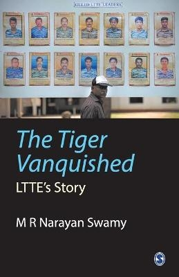 The Tiger Vanquished - M R Narayan Swamy