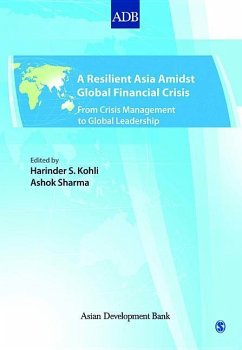 A Resilient Asia Amidst Global Financial Crisis: From Crisis Management to Global Leadership - Herausgeber: Kohli, Harinder S. Sharma, Ashok