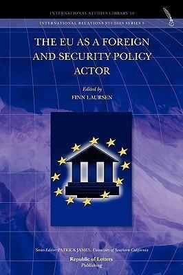 The EU as a Foreign and Security Policy Actor - Republic of Letters