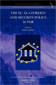 The Eu As A Foreign And Security Policy Actor Finn Laursen Editor