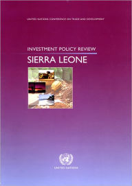 Investment Policy Review: Sierra Leone - Other primary creator United Nations