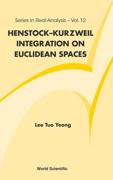 Henstock-Kurzweil Integration on Euclidean Spaces - Lee Tuo Yeong