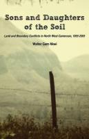 Sons and Daughters of the Soil. Land and Boundary Conflicts in North West Cameroon, 1955-2005