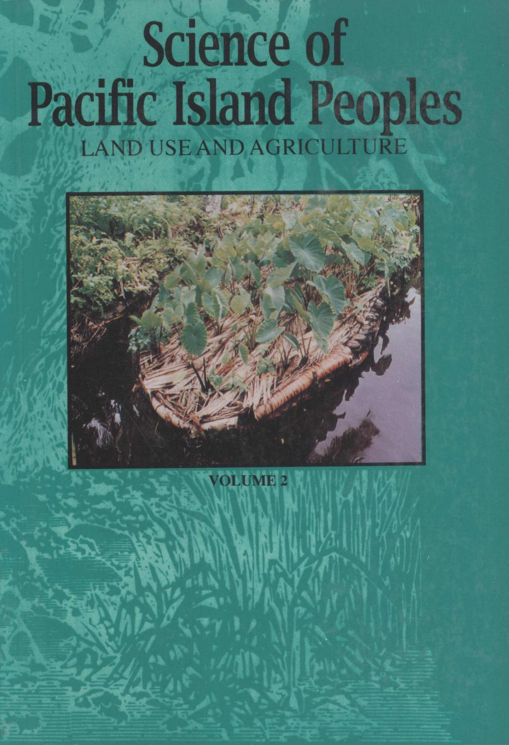 Science of Pacific Island People, Vol. 2: Land Use and Agriculture - John Morrison; Paul Geraghty; Linda Crowl (editors)