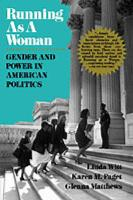 Running as a Woman: Gender and Power in American Politics