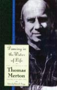 Dancing in the Water of Life: Seeking Peace in the Hermitage, The Journals of Thomas Merton, Volume Five 1963-1965: 1963-65 - Dancing in the Water of Life: Seeking Peace in the Hermitage v. 5