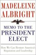 Memo to the President Elect CD: How We Can Restore America's Reputation and Leadership