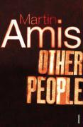 Other People A Mystery Story by Amis, Martin ( Author ) ON Jun-03-1999, Paperback