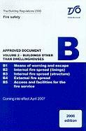 The Building Regulations 2000: Fire Safety Approved Document B. Buildings Other Than Dwellinghouses