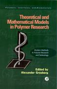 Theoretical and Mathematical Models in Polymer Research: Modern Methods in Polymer Research and Technology (Volume 5) (Polymers, Interfaces and Biomaterials (Volume 5))