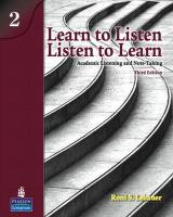 Learn to Listen, Listen to Learn 2: Academic Listening and Note-Taking (Student Book and Classroom Audio CD)
